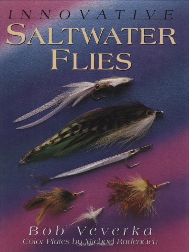 Innovative Saltwater Flies: Veverka, Bob