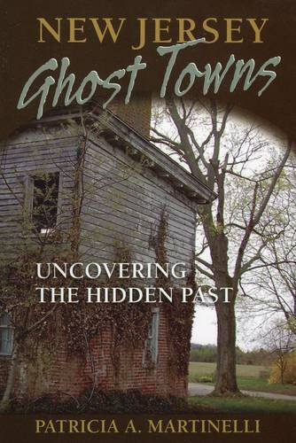 9780811709101: New Jersey Ghost Towns: Uncovering the Hidden Past