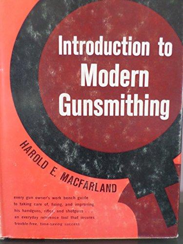 Introduction to Modern Gunsmithing: MacFarland, Harold E.