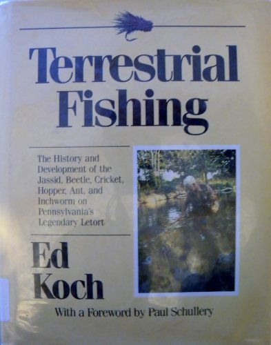 Terrestrial Fishing: The History and Development of the Jassid, Beetle, Cricket, Hopper, Ant, and...