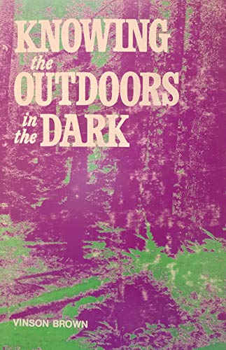 9780811709330: Knowing the outdoors in the dark