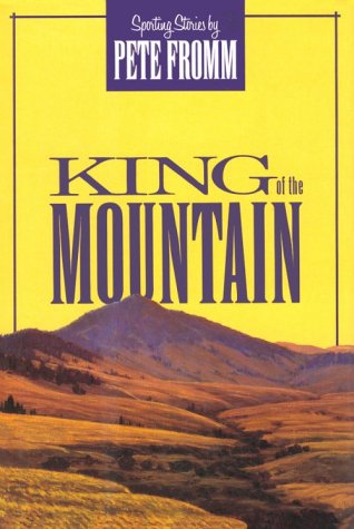 King of the Mountain Sporting Stories 9780811709378 Eighteen stories deal with people's relationship to nature, including a first-time hunter, a hunting accident, a fisherman and his deaf brother, and a college boy's difficult relationship with his alcoholic father