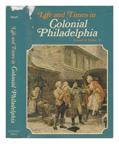 9780811709491: Life and times in colonial Philadelphia