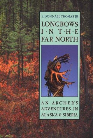 9780811709569: Longbows in the Far North