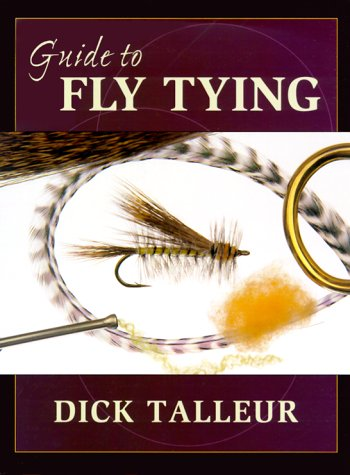 Guide to Fly Tying: Talleur, Dick