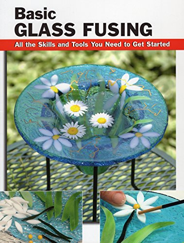 9780811709880: Basic Glass Fusing: All the Skills and Tools You Need to Get Started (How To Basics)