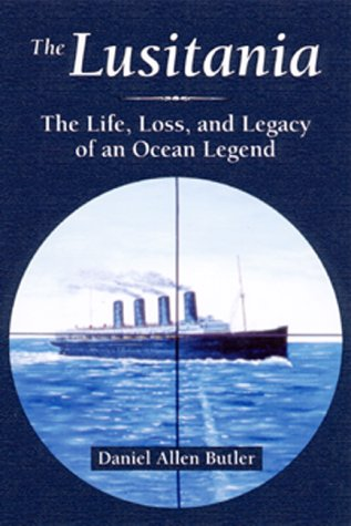 9780811709897: The Lusitania: The Life, Loss, and Legacy of an Ocean Legend
