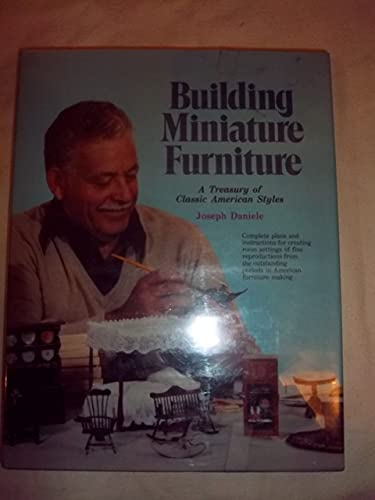 9780811710008: Building miniature furniture: A treasury of classic American styles