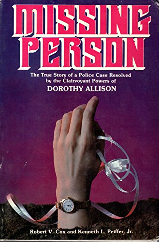 9780811710022: Missing Person : The True Story of a Police Case Resolved by the Clairvoyant Powers of Dorothy Allison