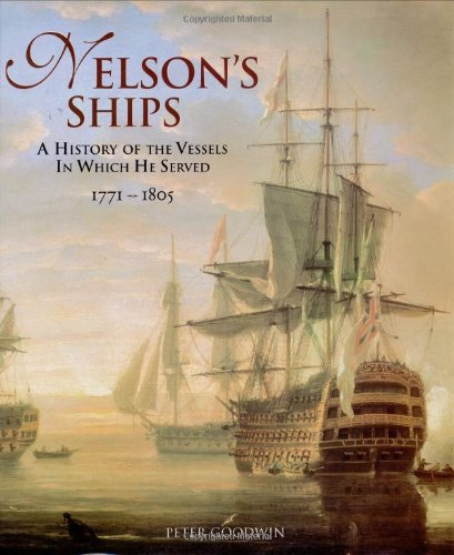 9780811710077: Nelson's Ships: A History of the Vessels in Which He Served, 1771-1805
