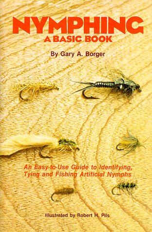 Nymphing : A Basic Book: Borger, Gary A.