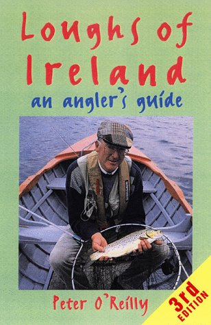 Loughs of Ireland (Fly Fishing International Series) (9780811710251) by Peter O'Reilly