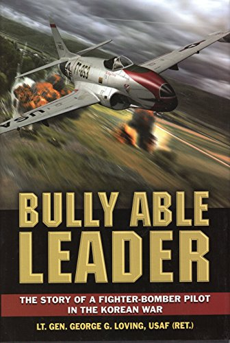 9780811710268: Bully Able Leader: The Story of a Fighter-Bomber Pilot in the Korean War