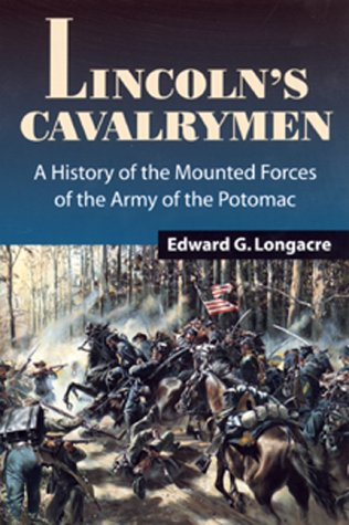 9780811710497: Lincoln's Cavalrymen: A History of the Mounted Forces of the Army of the Potomac