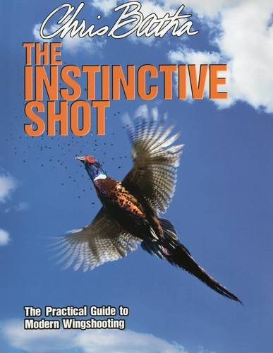 9780811710589: The Instinctive Shot: The Practical Guide to Modern Wingshooting