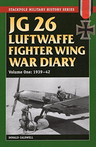 9780811710770: JG 26 Luftwaffe Fighter Wing War Diary: 1939-42