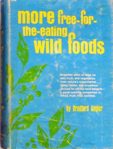 9780811710879: More free-for-the-eating wild foods