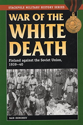 9780811710886: War of the White Death: Finland against the Soviet Union, 1939-40 (Stackpole Military History Series)