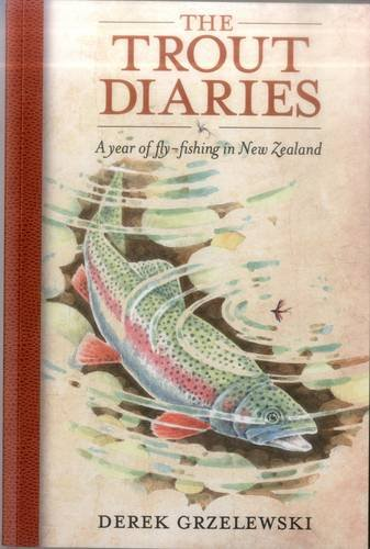 9780811710916: The Trout Diaries: A Year of Fly-Fishing in New Zealand