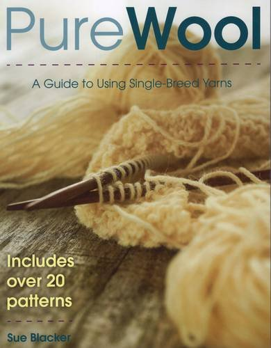 9780811711036: Pure Wool: A Guide to Using Single-Breed Yarns