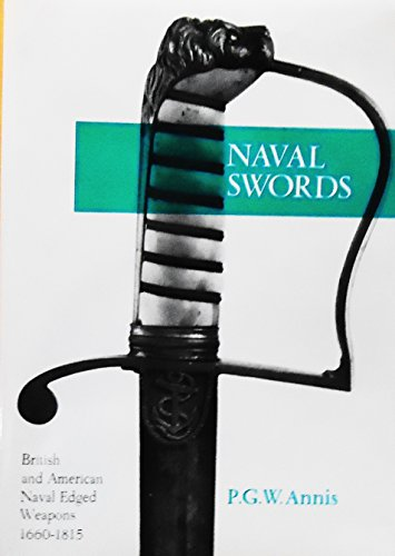 9780811711043: Naval Swords: British and American Naval Edged Weapons, 1660-1815 (Stackpole Arms and Armour)