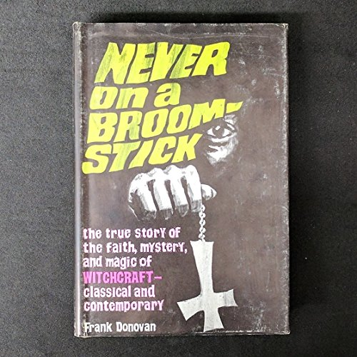 Never on a Broomstick.: DONOVAN, Frank.