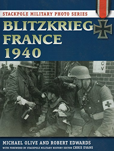 9780811711241: Blitzkrieg France 1940 (Stackpole Military Photo Series)