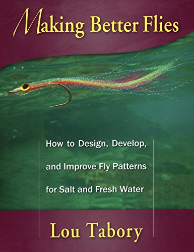 9780811711388: Making Better Flies: How to Design, Develop, and Improve Fly Patterns for Salt and Fresh Water