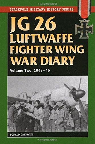 9780811711470: JG 26 Luftwaffe Fighter Squadron War Diary: JG 26 Luftwaffe Fighter Wing War Diary: 1943-45 (Stackpole Military History Series)