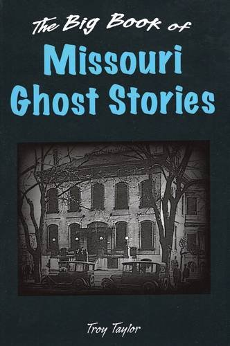 9780811711494: The Big Book of Missouri Ghost Stories (Big Book of Ghost Stories)