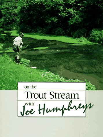 9780811711562: On the Trout Stream with Joe Humphreys