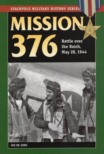 9780811711593: Mission 376: Battle over the Reich, May 28, 1944 (Stackpole Military History Series)