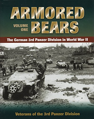 Armored Bears, Volume Two. The German 3rd Panzer Division in World War II.