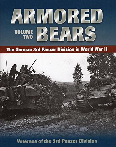 9780811711715: Armored Bears, Volume 2: The German 3rd Panzer Division in World War II (Veterans of the 3rd Panzr Divi)