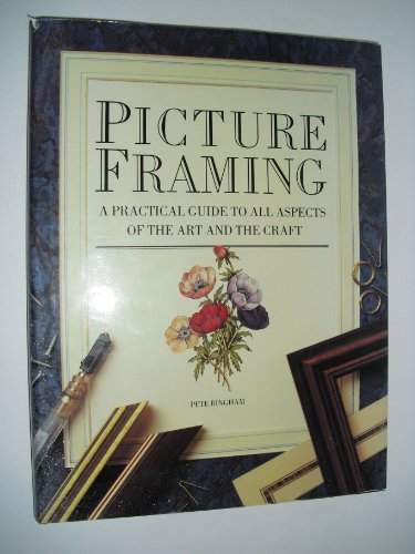 9780811711753: Picture Framing: A Practical Guide to All Aspects of the Art and the Craft