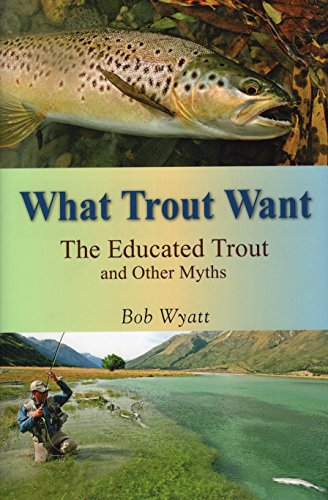 9780811711791: What Trout Want: The Educated Trout and Other Myths