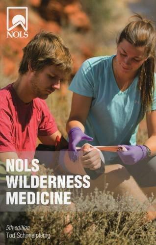 9780811711937: Nols Wilderness Medicine: 5th Edition (Nols Library)