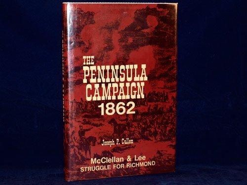 Peninsula Campaign 1862.: CULLEN, JOSEPH P.