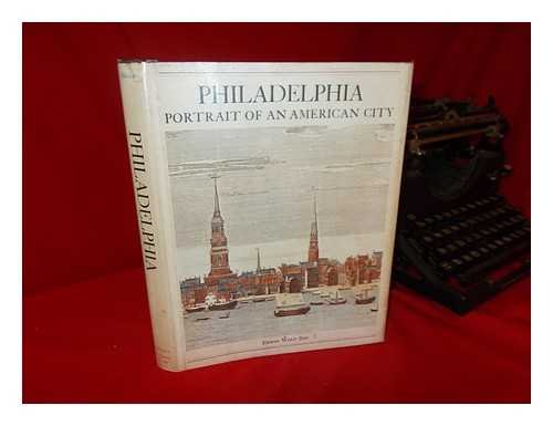 Philadelphia, portrait of an American city: A bicentennial history