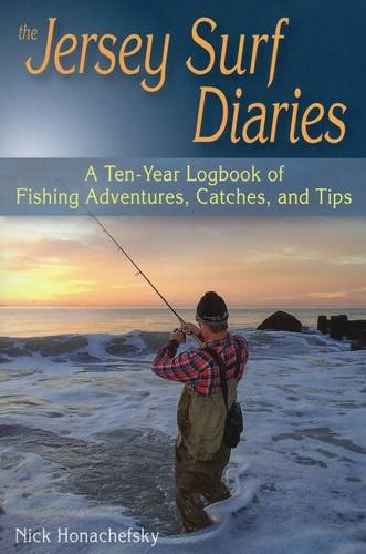 9780811712491: The Jersey Surf Diaries: A Ten-Year Logbook of Fishing Adventures, Catches, and Tips