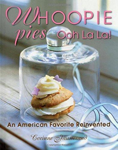 9780811712569: Whoopie Pies Ooh La La!: An American Favorite Reinvented