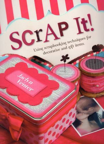 9780811712682: Scrap It!: Using Scrapbooking Techniques for Decorative and Gift Items