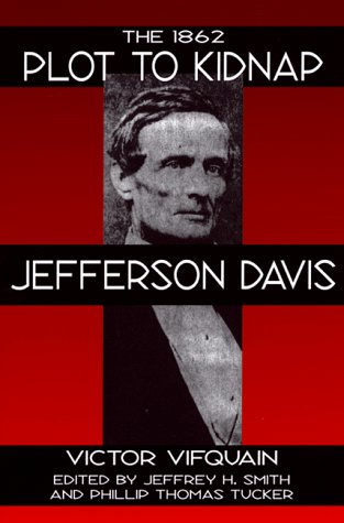 1862 Plot to Kidnap Jefferson Davis, The