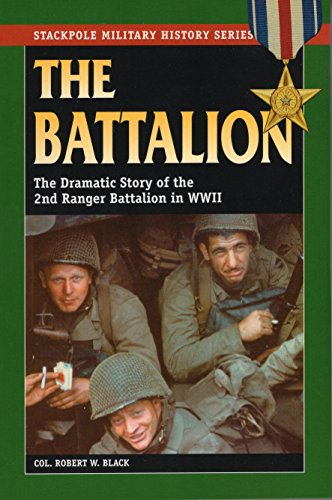 9780811712736: Battalion, The: The Dramatic Story of the 2nd Ranger Battalion in WWII (Stackpole Military History Series)