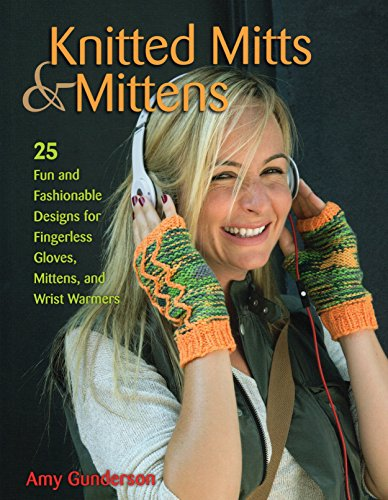 9780811712996: Knitted Mitts & Mittens: 25 Fun and Fashionable Designs for Fingerless Gloves, Mittens, and Wrist Warmers