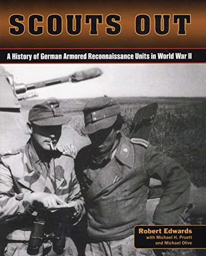 9780811713115: Scouts Out: A History of German Armored Reconnaissance Units in World War II