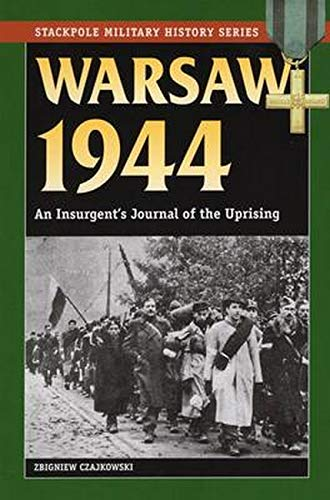 9780811713153: Warsaw 1944: An Insurgent's Journal of the Uprising (Stackpole Military History Series)