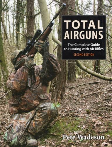 9780811713207: Total Airguns: The Complete Guide to Hunting with Air Rifles