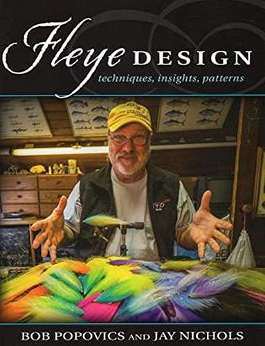 Fleye Design: Techniques, Insights, Patterns (Hardcover): Bob Popovics