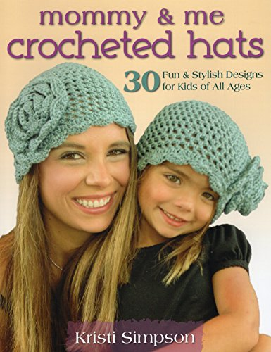 9780811713276: Mommy & Me Crocheted Hats: 30 Fun & Stylish Designs for Kids of All Ages